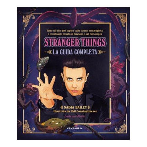 Stranger Things La Guida Completa Nadia Bailey