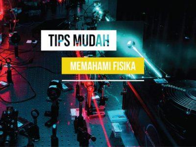 tips memahami fisika-01