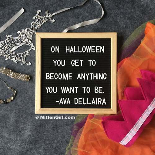 """Quote from Ava Dellaira: """"On Halloween you get to become anything you want to be."""""""