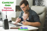 7 Consejos para padres freelancers