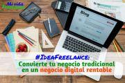 #Ideafreelance: convierte tu negocio tradicional en un negocio digital rentable