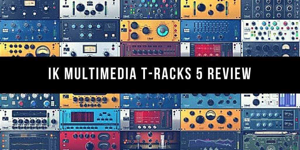 IK Multimedia T-RackS 5 Review