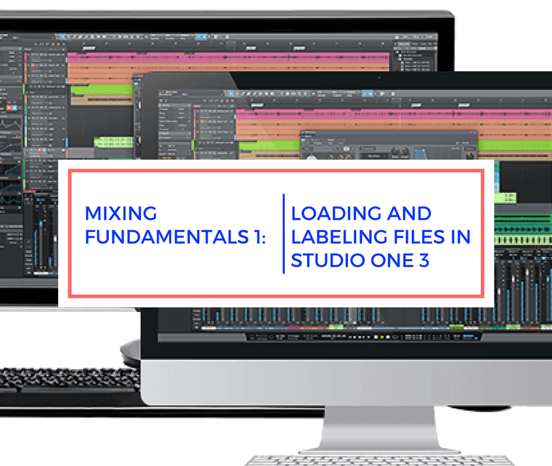 Mixing Fundamentals 1: Loading and Labeling Files In Studio One