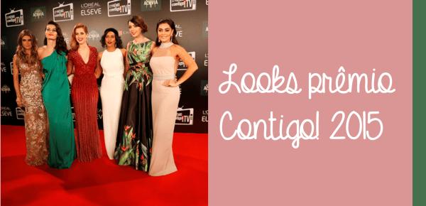 LOOKS PRÊMIO CONTIGO! 2015