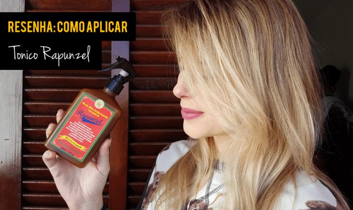 Como aplicar tônico Rapunzel resenha