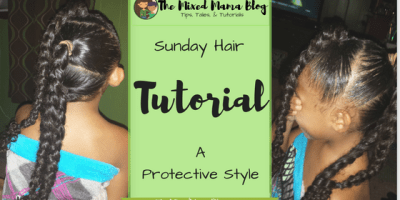 Sunday Hair _A Protective Style by The Mixed Mama Blog
