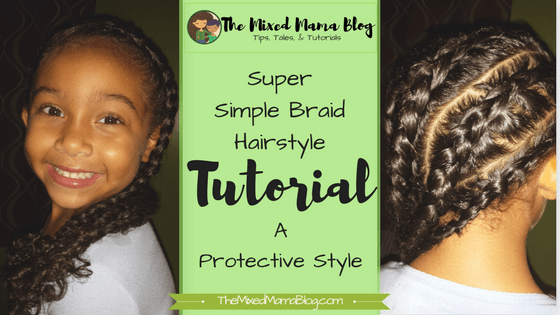 Super Simple Braid Hairstyle by The Mixed Mama Blog