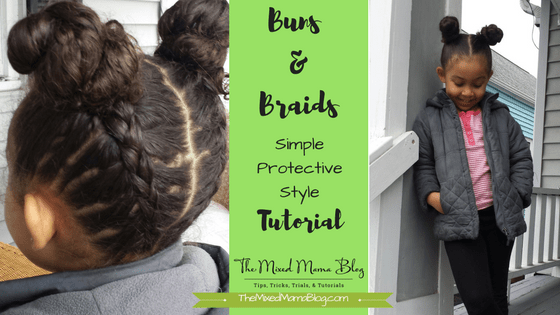 Buns and Braids - A Simple Protective Style Tutorial