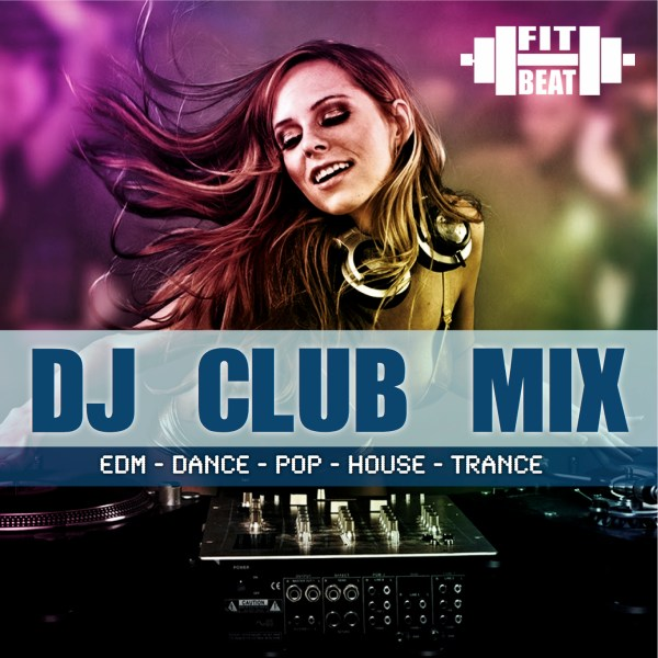 dj club mix - fit beat music - music for fitness workout