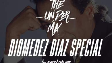 Photo of Diomedes Diaz The Under Mix – Esteban Mix