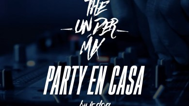 Photo of Party En Casa The Under Mix – @JrDog507