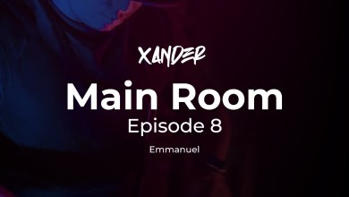 Photo of Main Room Episode 8 Emmanuel – Xander