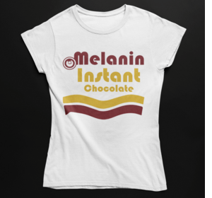Melanin Instant Chocolate T-Shirt