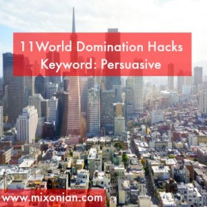 11 World Domination Hacks