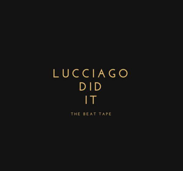 Lucciago Beats – Lucciago Did It: The Beat Tape (Instrumental Mixtape)