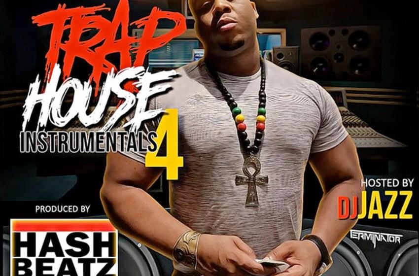 DJ Jazz – Hash Beatz: Trap House 4 (Instrumental Mixtape)