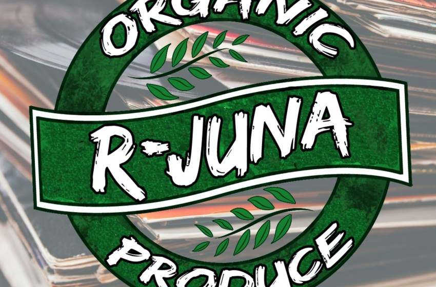 R-Juna – Organic Produce (Instrumental Mixtape)