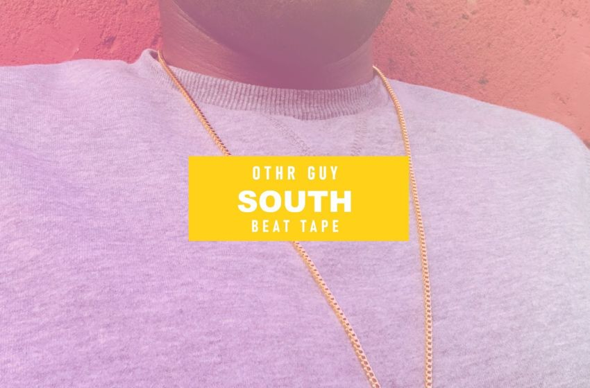Othr Guy – South Beat Tape (Instrumental Mixtape)