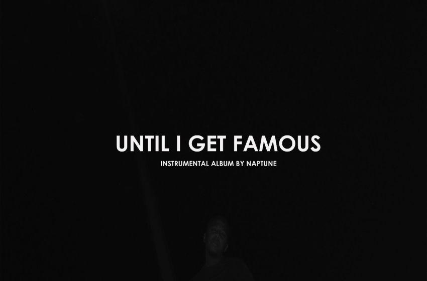 NapTune – Until I Get Famous (Instrumental Mixtape)