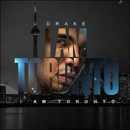 Drake  I Am Toronto Mixtape By Dj CNotez Mixtape Download