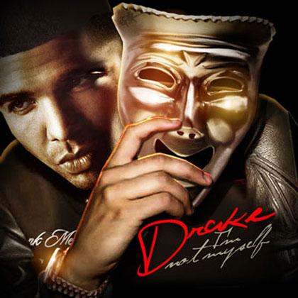 Drake  Im Not Myself Mixtape By Tapemasters Inc Mixtape