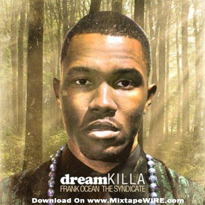 South Coast Acura >> Frank Ocean – Dream Killa Mixtape Mixtape Download