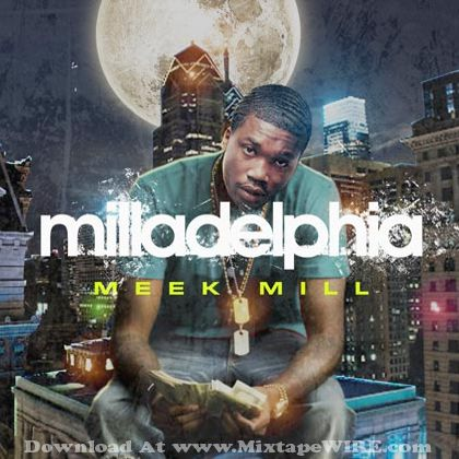 Meek Mill  Milladelphia Mixtape Mixtape Download