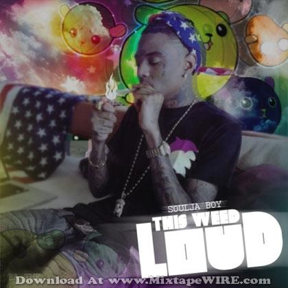 soulja_boy_this_weed_loud_mixtape