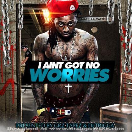 lil-wayne-i-aint-got-no-worries