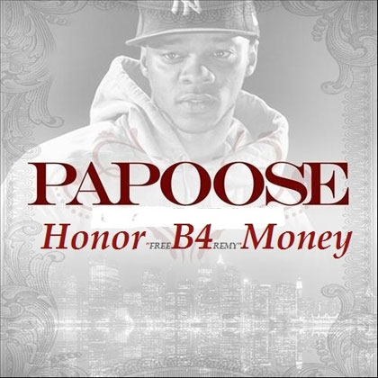 papoose-honor-b4-money