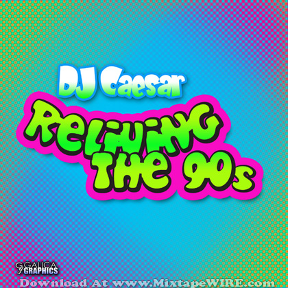 Dj_Caesar_Reliving_The_90s_Mixtape