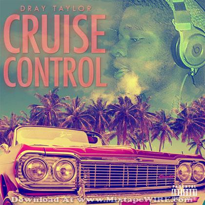 Dray_Taylor_Cruise_Control_Mixtape