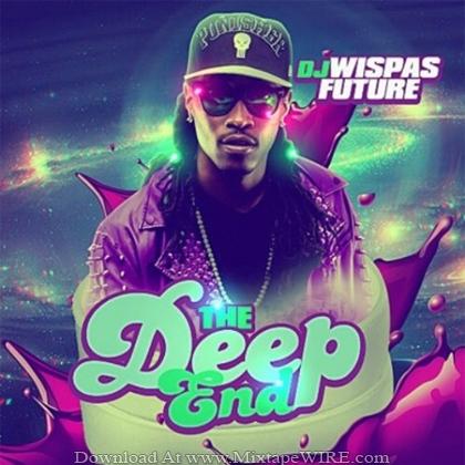 Future_The_Deep_End_Mixtape_DJ_Wispas