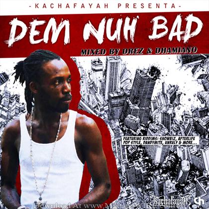 Kachafayah_Dem_Nuh_Bad_Official_Mixtape