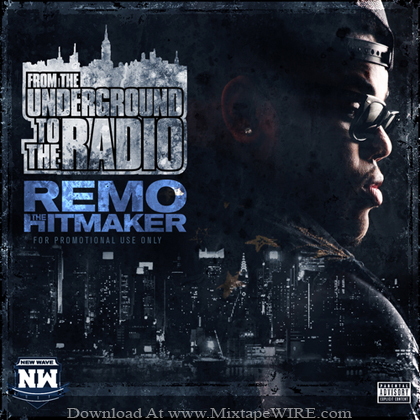 REMO_THE HITMAKER_From_The_Underground_To_The_Radio
