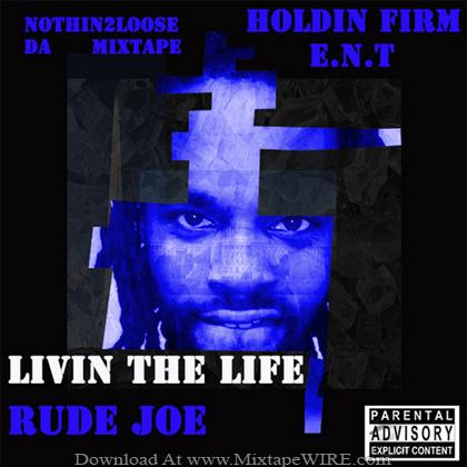 Rude_Joe_Locks_Rello_Bria_Nothin2loose_Mixtape
