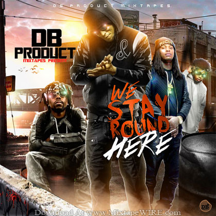 DB_Product_We_Stay_Round_Here_Mixtape