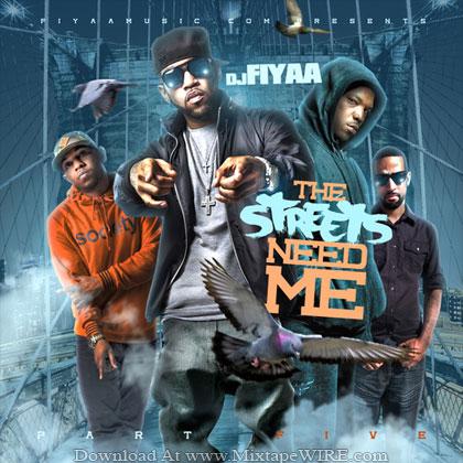 DJ-FIYAA-The-Streets-Needs-Me-Part-5-Mixtape