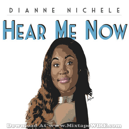 Dianne_Nichele_Hear_Me_Now_Mixtape
