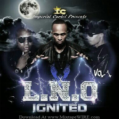 Imperial-Cartel-LNO-Ignited-Vol-1-Mixtape-By-Dj-Malcgeez-and-Dj-Spazzo