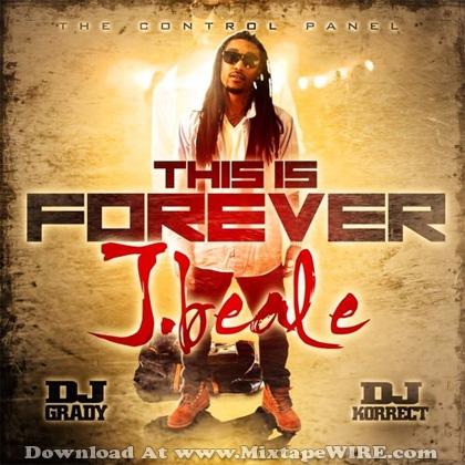 J_Beale_This_Is_Forever_Mixtape_DJ_Korrect_DJ_Grady