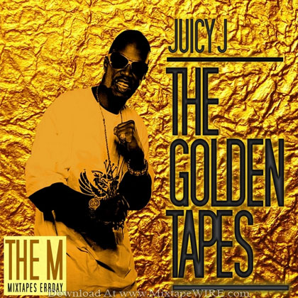 Juicy_J_The_Golden_Tapes_Mixtape_The_M