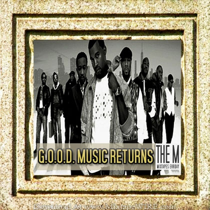 Kanye_West_GOOD_Music_Returns_Mixtape_The_M