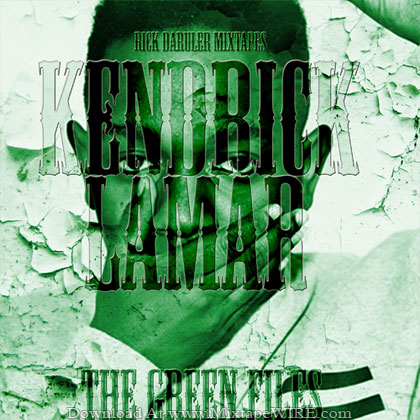 Kendrick_Lamar_The_Green_Files_Mixtape_Dj_Rick_DaRuler