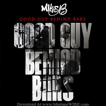 Mike-B-Good-Guy-Behind-Bars-Mixtape