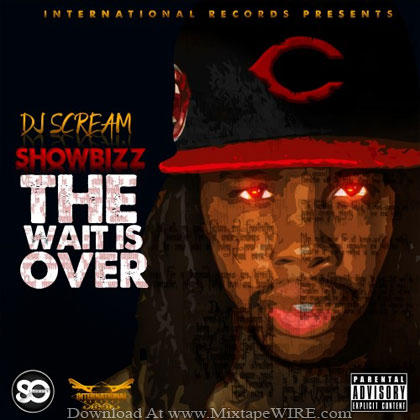 Showbizz-The-Wait-Is-Over-Official-Mixtape-By-Dj-Scream