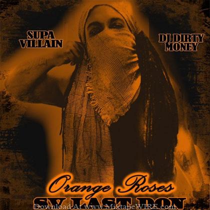 Supa_Villain_Orange_Roses_Official_Mixtape_DJ_Dirty_Money