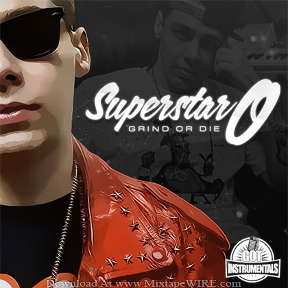 SuperStar_O_Grind_Or_Die_Instrumentals_Mixtape