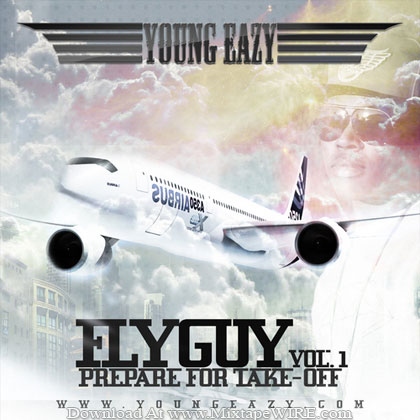 Young-Eazy-Fly-Guy-Vol-1-Prepare-For-Take-Off-Mixtape