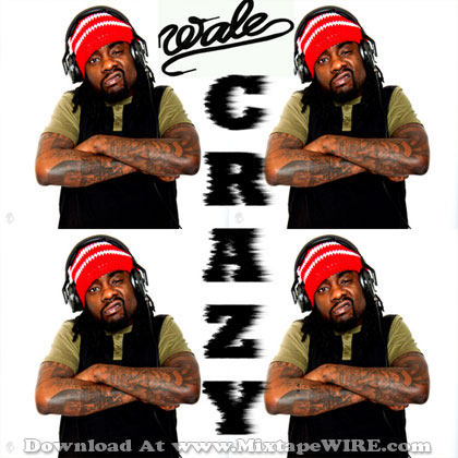 wale-crazy